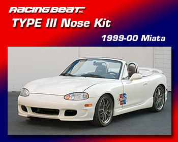 : Body - Aero Components : Type III Nose Kit 99-00 Miata